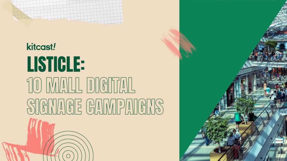 10 Powerful Ideas For Mall Digital Signage - Kitcast Blog