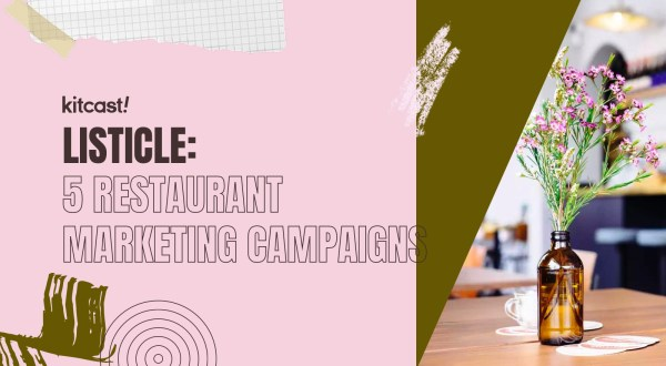 5 Restaurant Marketing Campaigns to Get Inspired by - Kitcast Blog