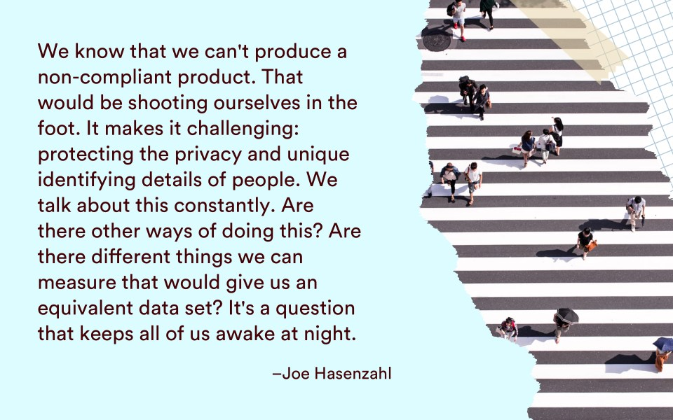 """Joe Quote """"We're really focusing on anonymizing the data"""": Joe Hasenzahl on visual recognition. - 1"""