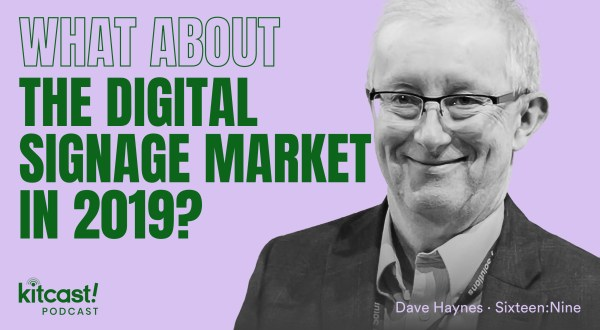 Podcast Episode 9 Kitcast Podcast feat Sixteen:Nine– Episode 9 – What About the Digital Signage Market? - 2