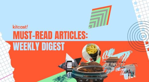 Weekly Digest August 30 - Kitcast Blog