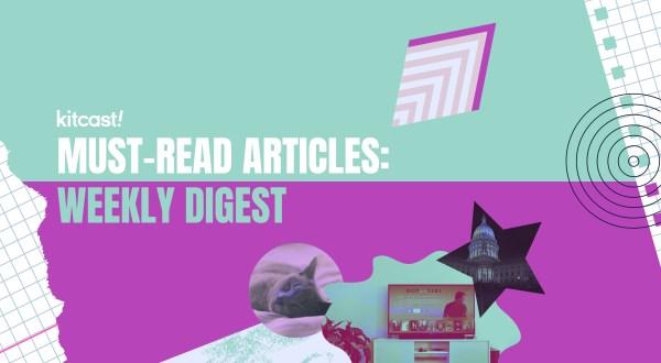 Weekly Digest November 1 - Kitcast Blog