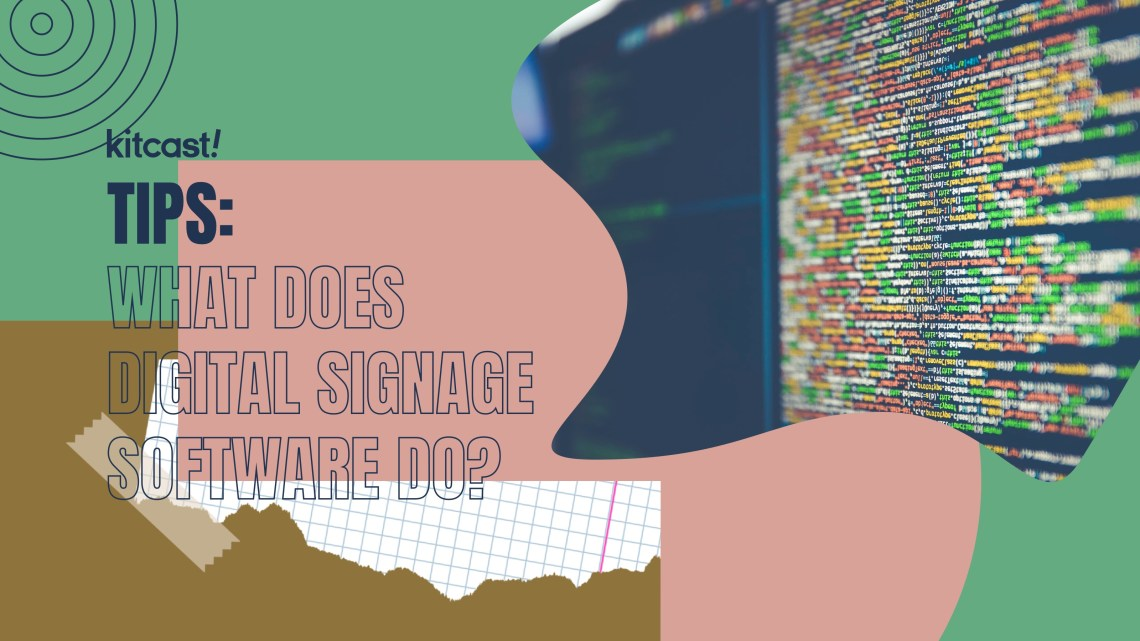 What Does Digital Signage Software Do What Does Digital Signage Software Do? - 1
