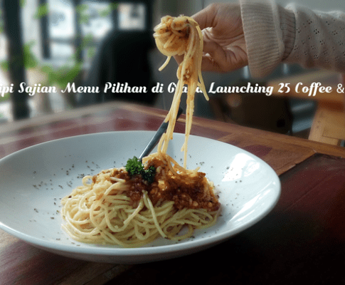 Mencicipi Sajian Menu Pilihan di Grand Launching 25 Coffee & Kitchen