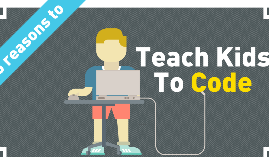 Coding for Kids | 5 Reasons to Teach Kids to Code