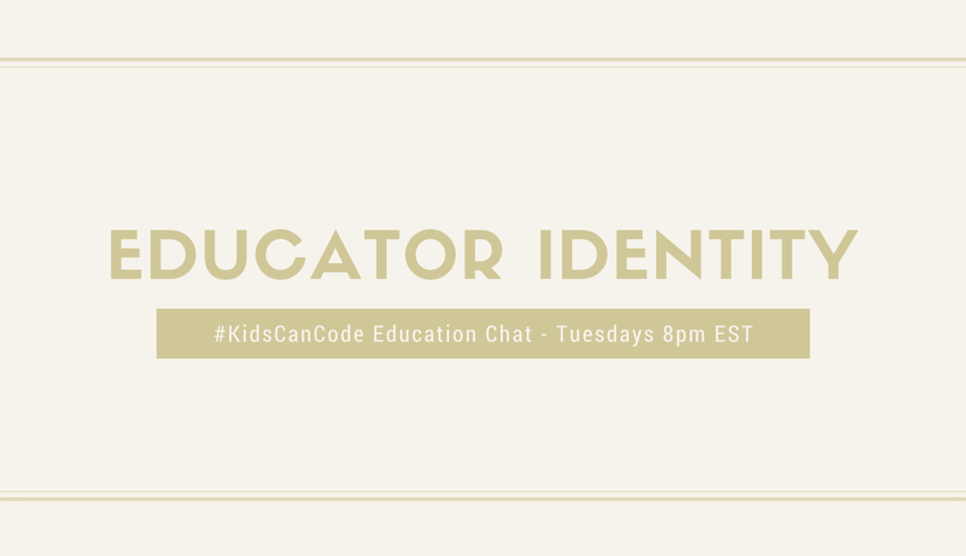 #KidsCanCode Chat: Educator Identity