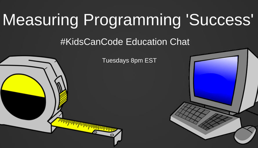 #KidsCanCode Chat: Measuring Programming 'Success'