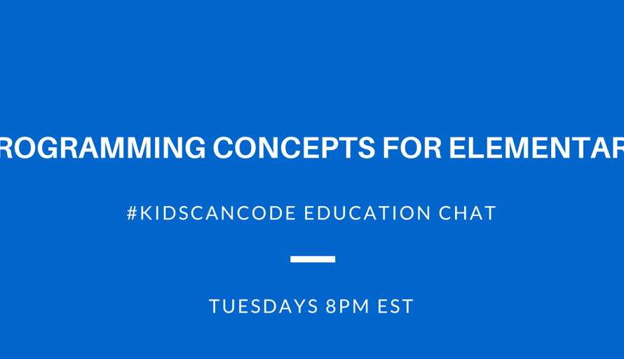 #KidsCanCode Chat: Programming Concepts for Elementary
