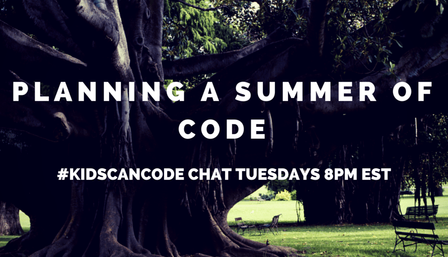 #KidsCanCode Chat: Planning A Summer of Code