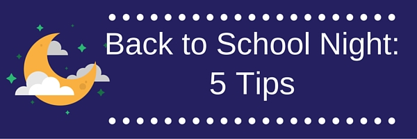 5 Tips for a Successful Back to School Night