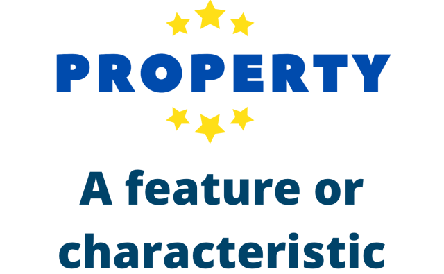 A property is a feature or characteristic