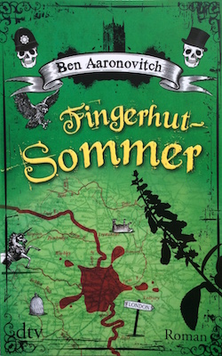 Ben Aaronovitch: Fingerhut-Sommer ©dtv
