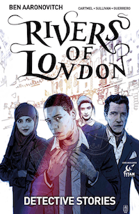 Detective Stories Ben Aaronovitch Rivers of London Flüsse von London Titan