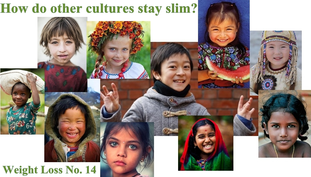 How do Other Cultures Stay Slim? – Weight Loss No. 14