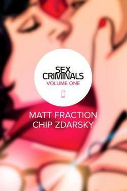 Sex Criminals Vol. 1 by Matt Fraction & Chip Zdarsky | reading, books