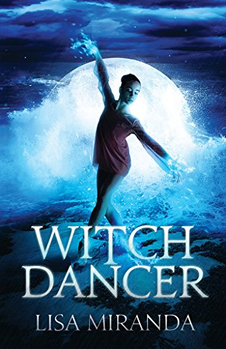 Witch Dancer by Lisa Miranda | books, reading, book covers