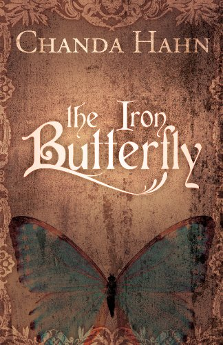 The Iron Butterfly by Chanda Hahn | books, reading, book covers