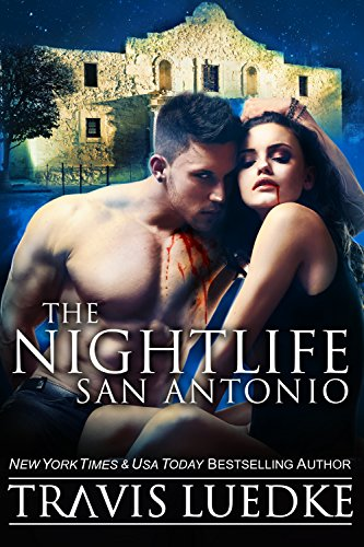 The Nightlife San Antonio by Travis Luedke | books, reading, book covers