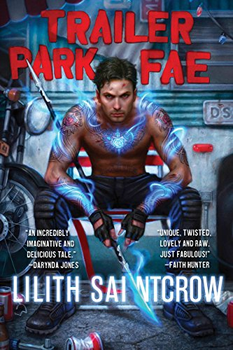 Trailer Park Fae by Lilith Saintcrow | reading, books