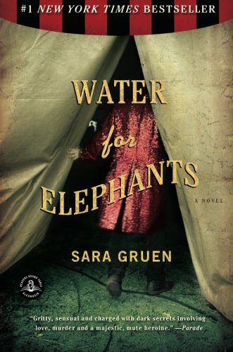 Water for Elephants by Sara Gruen | books, reading, book covers