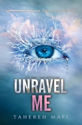 Unravel Me by Tahereh Mafi | reading, books, book covers, cover love