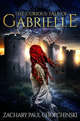 The Curious Tale of Gabrielle by Zachary Paul Chopchinski
