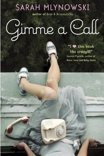 Gimme a Call by Sarah Mlynowski | books, reading, book covers, cover love, phones