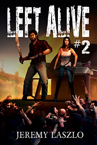 Left Alive #2 by Jeremy Laszlo | reading, books, book covers, cover love, zombies