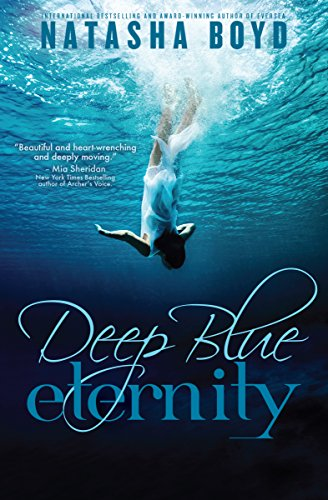 Deep Blue Eternity by Natasha Boyd | books, reading, book covers