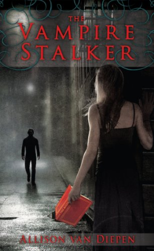 The Vampire Stalker by Allison Van Diepen | books, reading, book covers
