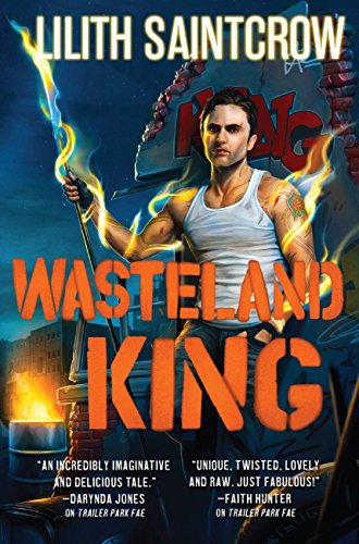 Wasteland King by Lilith Saintcrow | reading, books, book covers, cover love