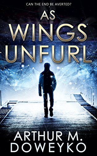 Book Cover - As Wings Unfurl by Arthur M. Doweyko