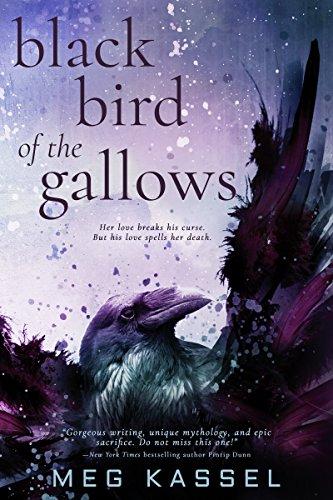 Black Bird of the Gallows by Meg Kassel