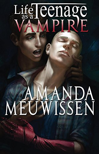 Book Cover - Life as a Teenage Vampire by Amanda Meuwissen