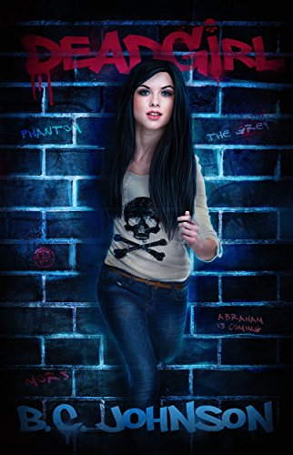 Deadgirl by B.C. Jonhson | books, reading, book covers