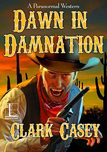 Dawn by Damnation by Clark Casey