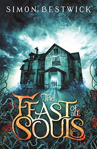 The Feast of All Souls by Simon Bestwick
