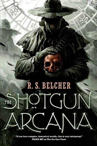 The Shotgun Arcana by R. S. Belcher | reading, books