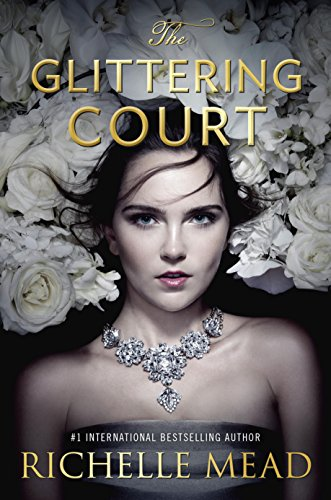 The Glittering Court by Richelle Mead | books, reading, book covers, cover love