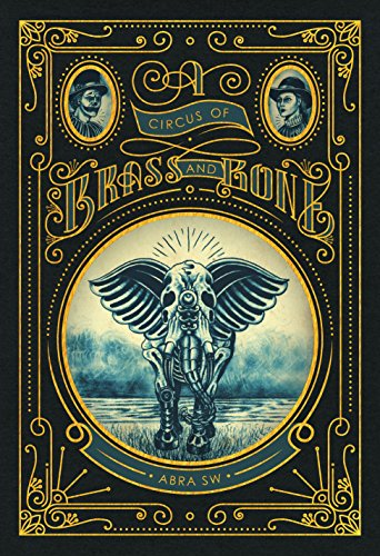 A Circus of Brass and Bone by Abra SW | reading, books, book covers, cover love, elephants