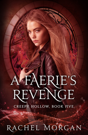 4 Star Book Review: A Faerie's Revenge (Creepy Hollow Book 5) by Rachel Morgan | books, reading, book reviews, book covers, fantasy, urban fantasy, YA, faeries, paranormal, supernatural