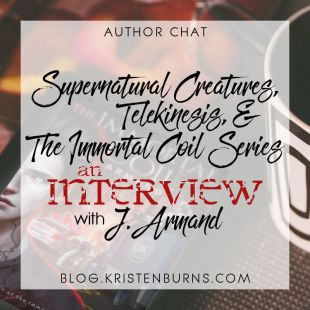 Author Chat + Giveaway: Supernatural Creatures, Telekinesis, & The Immortal Coil Series // An Interview with J. Armand + Win a Signed Paperback!