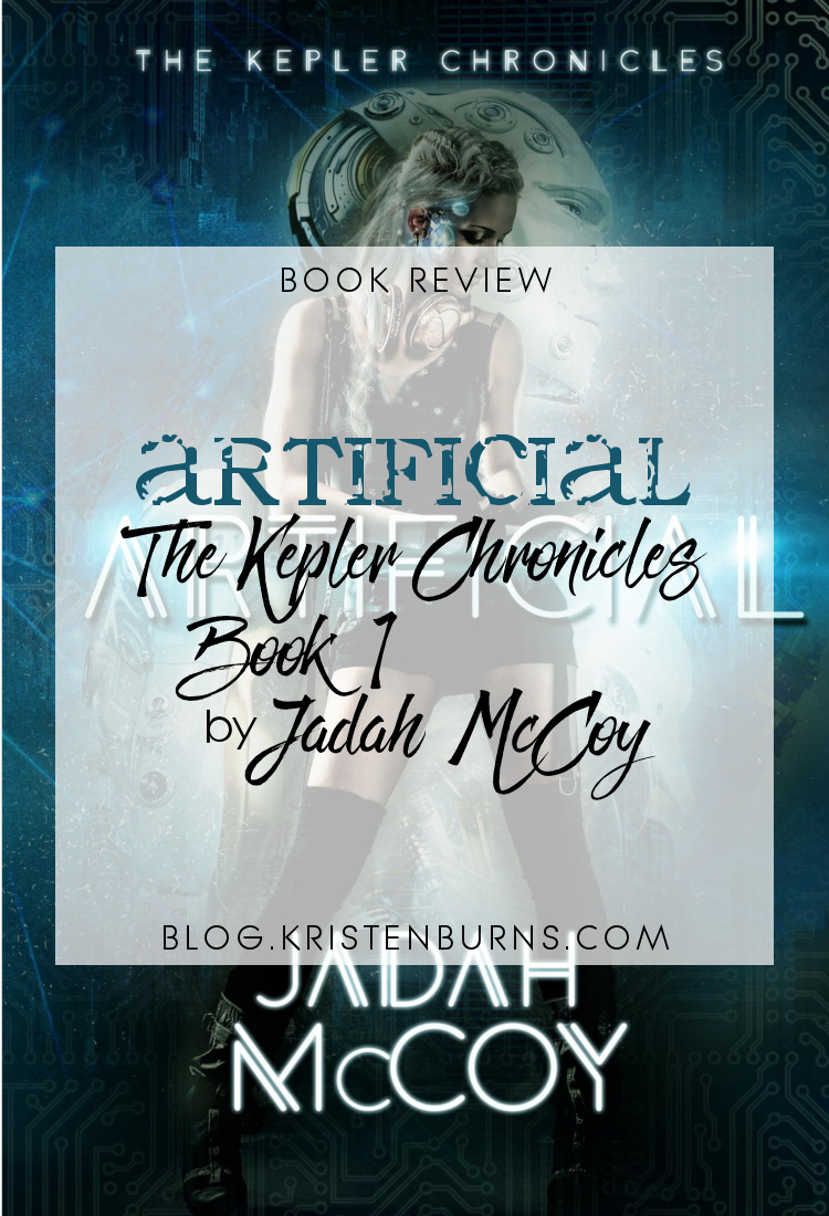 Book Review: Artificial (The Kepler Chronicles Book 1) by Jadah McCoy   books, reading, book covers, book reviews, sci-fi, genetic engineering, cyberpunk, dystopian, cyborgs/androids