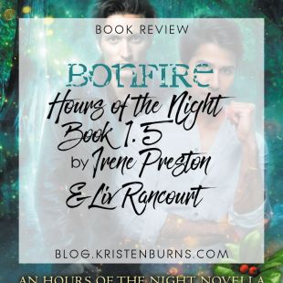 Book Review: Bonfire (Hours of the Night Book 1.5) by Irene Preston & Liv Rancourt