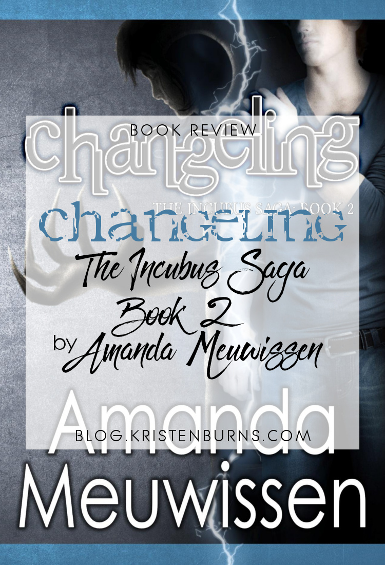 4 Star Book Review: Changeling (The Incubus Saga Book 2) by Amanda Meuwissen | books, book reviews, fantasy, paranormal romance, urban fantasy, LGBT, adult