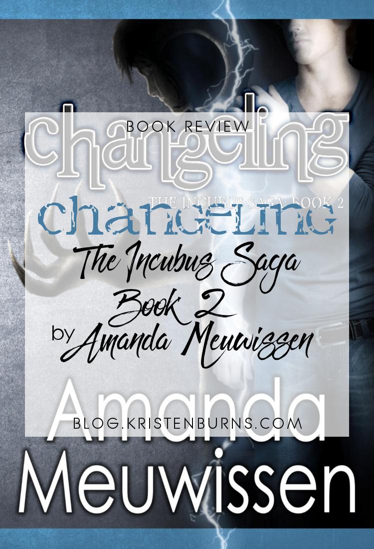 4 Star Book Review: Changeling (The Incubus Saga Book 2) by Amanda Meuwissen | books, book reviews, fantasy, paranormal romance, urban fantasy, LGBT, adult