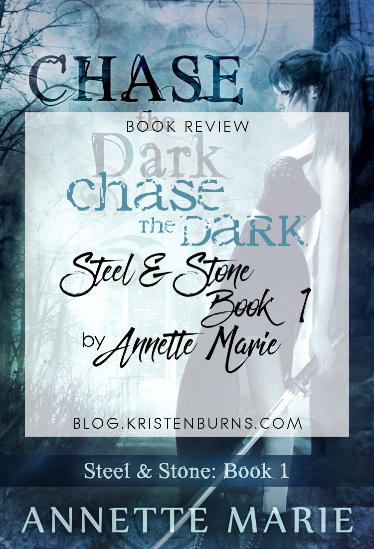5 Star Book Review: Chase the Dark (Steel & Stone Book 1) by Annette Marie | books, reading, book reviews, fantasy, urban fantasy, YA