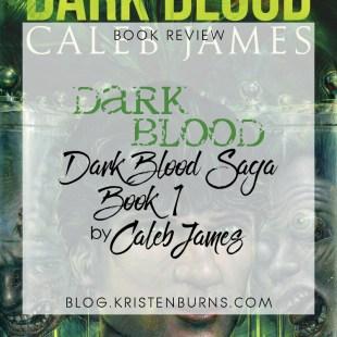 Book Review: Dark Blood (Dark Blood Saga Book 1) by Caleb James