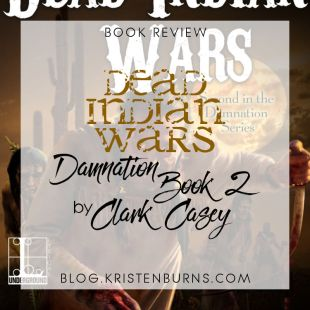 Book Review: Dead Indian Wars (Damnation Book 2) by Clark Casey