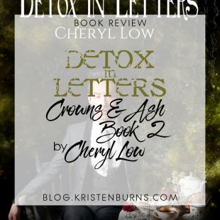 Book Review: Detox in Letters (Crowns & Ash Book 2) by Cheryl Low